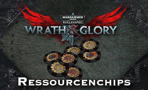 WH40K Wrath & Glory - Ressourcenchips
